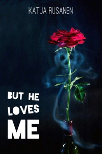 But He Loves Me by Katja Rusanen